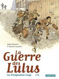 La guerre des Lulus, La perspective Luigi. Volume 1, 1916