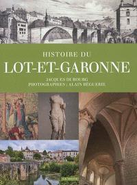 Histoire du Lot-et-Garonne : un territoire et ses habitants de la Préhistoire au début du XXIe siècle