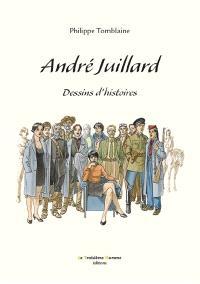 André Juillard : dessins d'histoires