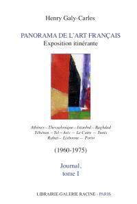 Journal. Volume 1, Panorama de l'art français : exposition itinérante (1960-1975) : Athènes, Thessalonique, Istanbul, Baghdad, Téhéran, Tel-Aviv, Le Caire, Tunis, Rabat, Lisbonne, Porto