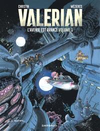 Valérian, L'avenir est avancé. Volume 1