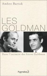 Les Goldman : dans l'intimité des frères Goldman