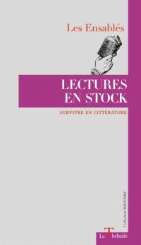 Lectures en stock : survivre en littérature