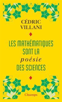 Les mathématiques sont la poésie des sciences. Suivi de L'invention mathématique