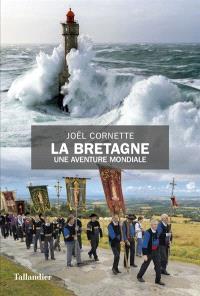 La Bretagne : une aventure mondiale