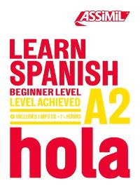 Learn Spanish : beginner level, level achieved A2