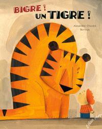 Bigre ! Un tigre !