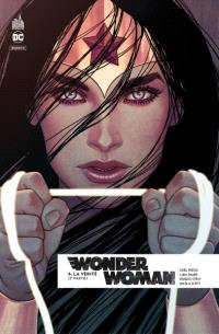 Wonder Woman rebirth. Volume 4, La vérité : 2e partie