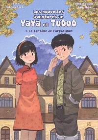 Les nouvelles aventures de Yaya et Tuduo. Volume 1, Le fantôme de l'orphelinat