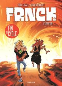 Frnck. Volume 4, L'éruption