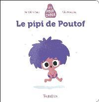 Les Poudchoux, Le pipi de Poutof