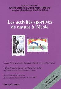 Les activités sportives de nature à l'école : organisation, dispositifs juridiques et enjeux éducatifs