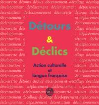 Détours & déclics : action culturelle et langue française