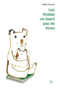 Les koalas ne lisent pas de livres; Les grizzlis ne dorment qu'en hiver