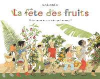 La fête des fruits : d'où viennent tous ces fruits que l'on mange ?