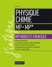 Physique chimie, MP-MP* : méthodes et exercices