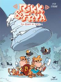 Rikk & Frya. Volume 2, Les géants de glace