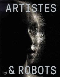 Artistes & robots : exposition, Paris, Grand Palais, Galeries nationales, 5 avril-9 juillet 2018