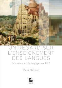 Un regard sur l'enseignement des langues : des sciences du langage aux NBIC