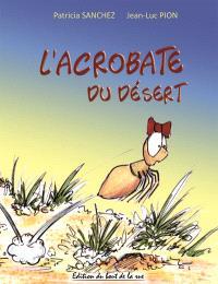 L'acrobate du désert