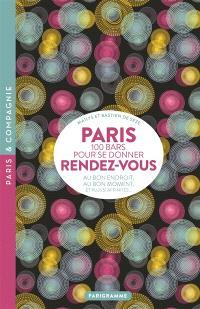 Paris, 100 bars pour se donner rendez-vous : au bon endroit, au bon moment et plus si affinités...
