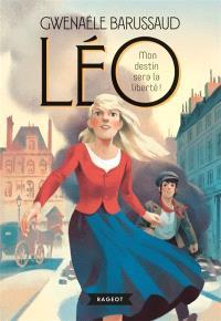 Léo, Mon destin sera la liberté !