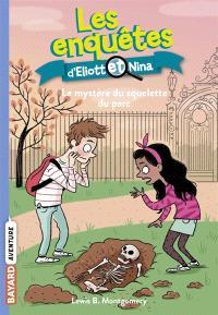 Les enquêtes d'Eliott et Nina. Volume 12, Le mystère du squelette du parc