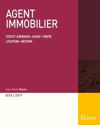 Agent immobilier 2018-2019 : statut juridique, achat, vente, location, gestion