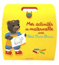Mes activités de maternelle avec Petit Ours Brun