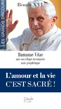 La vie c'est sacré ! : Humanae vitae : une encyclique incomprise mais prophétique