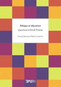 Ethique et éducation : questions à Eirick Prairat