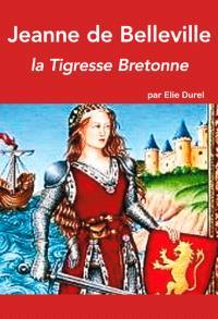 Jeanne de Belleville : la tigresse bretonne