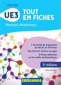 PACES, UE 3 : tout en fiches : physique, biophysique
