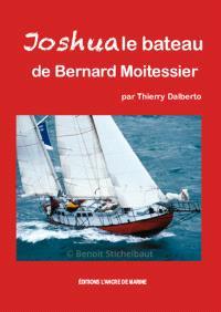 Joshua : histoire d'un voilier mythique : le ketch rouge de Bernard Moitessier