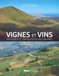 Vignes et vins : paysages et civilisations millénaires