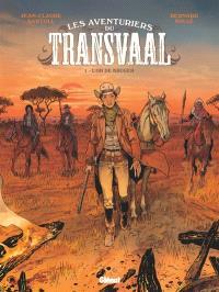 Les aventuriers du Transvaal. Volume 1, L'or de Kruger