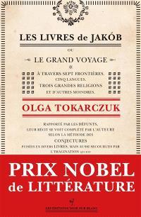 Les livres de Jakob ou Le grand voyage à travers sept frontières, cinq langues, trois grandes religions et d'autres moindres