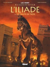 L'Iliade. Volume 3, La chute de Troie