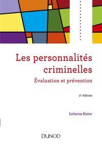 Les personnalités criminelles : évaluation et prévention