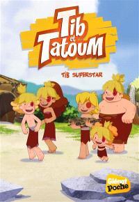Tib & Tatoum. Volume 3, Tib superstar