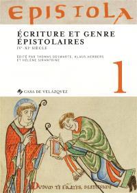 Epistola. Volume 1, Ecriture et genre épistolaires : IVe-XIe siècle