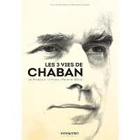 Les 3 vies de Chaban : le résistant, le maire, l'homme d'Etat