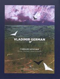 Vladimir German : itinéraire artistique : Moscou, New York, Semur-en-Auxois