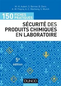 150 fiches pratiques de sécurité des produits chimiques en laboratoire