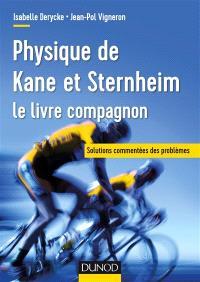 Physique de Kane et Sternheim : le livre compagnon : solutions commentées des problèmes