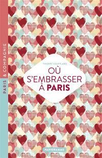 Où s'embrasser à Paris : le guide des meilleurs endroits