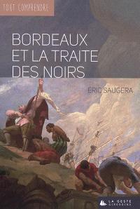 Bordeaux et la traite des Noirs