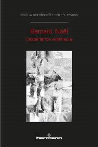 Bernard Noël : l'expérience extérieure