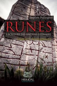 Runes : l'écriture des anciens Germains. Volume 1, Origines & développement