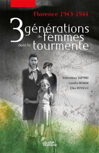 3 générations de femmes dans la tourmente : Florence 1943-1944